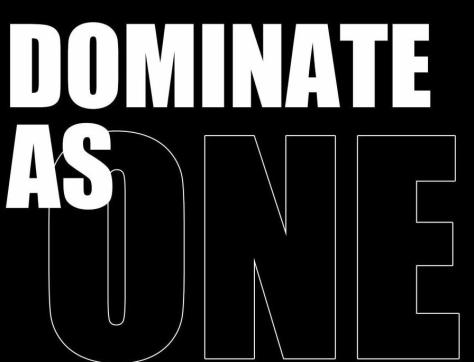 DOMINATE AS ONE